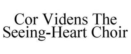 COR VIDENS THE SEEING-HEART CHOIR