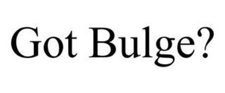 GOT BULGE?