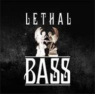 LETHAL BASS
