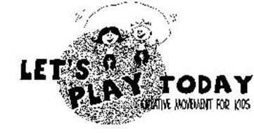 LET'S PLAY TODAY CREATIVE MOVEMENT FOR KIDS