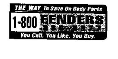 1-800-FENDERS THE WAY TO SAVE ON BODY PARTS YOU CALL. YOU ...