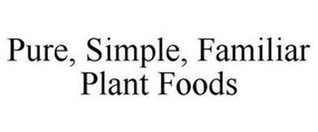 PURE, SIMPLE, FAMILIAR PLANT FOODS