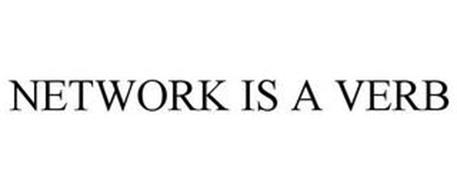 NETWORK IS A VERB