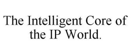 THE INTELLIGENT CORE OF THE IP WORLD.