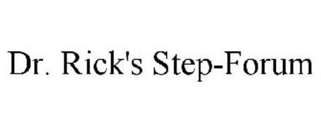 DR. RICK'S STEP-FORUM