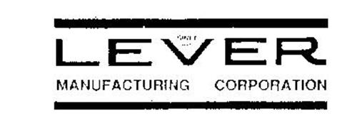LEVER MANUFACTURING CORPORATION SINCE 1910