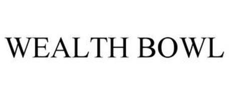 WEALTH BOWL