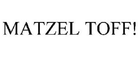MATZEL TOFF!
