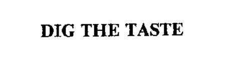 DIG THE TASTE