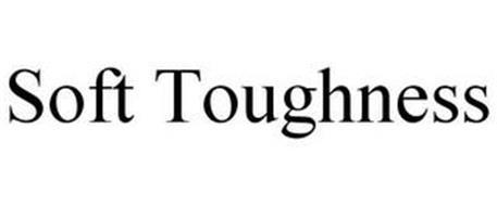 SOFT TOUGHNESS