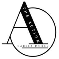 A THE ACTION CAREER MODEL