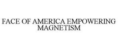 FACE OF AMERICA EMPOWERING MAGNETISM