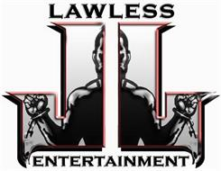 LAWLESS ENTERTAINMENT LL