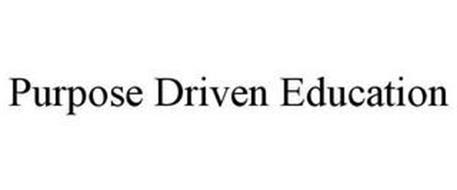 PURPOSE DRIVEN EDUCATION