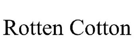 ROTTEN COTTON