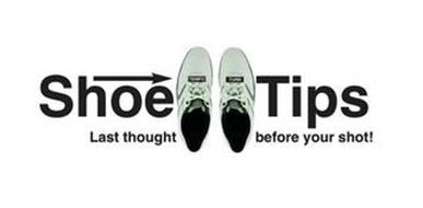 SHOE TIPS TEMPO TURN LAST THOUGHT BEFORE YOUR SHOT!