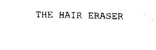 THE HAIR ERASER