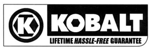 K KOBALT LIFETIME HASSLE-FREE GUARANTEE