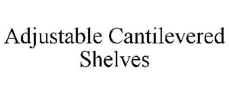 ADJUSTABLE CANTILEVERED SHELVES