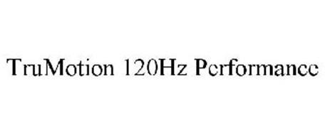 TRUMOTION 120HZ PERFORMANCE