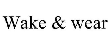 WAKE & WEAR