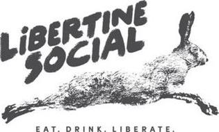 LIBERTINE SOCIAL EAT. DRINK. LIBERATE.