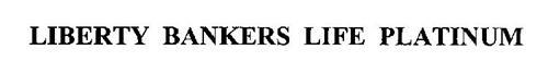 LIBERTY BANKERS LIFE PLATINUM