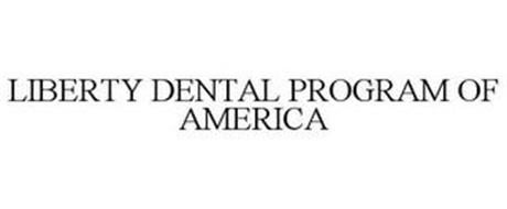 LIBERTY DENTAL PROGRAM OF AMERICA