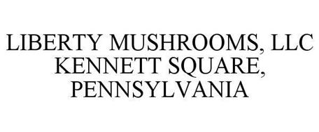 LIBERTY MUSHROOMS, LLC KENNETT SQUARE, PENNSYLVANIA