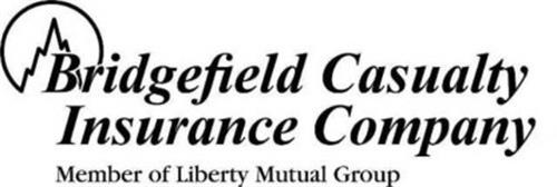 BRIDGEFIELD CASUALTY INSURANCE COMPANY MEMBER OF LIBERTY MUTUAL GROUP
