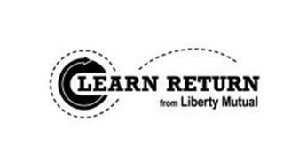 LEARN RETURN FROM LIBERTY MUTUAL