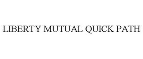 LIBERTY MUTUAL QUICK PATH