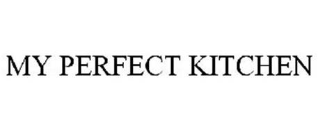 My perfect kitchen trademark of liberty procurement co for Perfect kitchen number