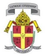 CATHOLIC CITIZENSHIP PRO-LIFE PRO-FAMILY PRO-POOR