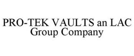 PRO-TEK VAULTS AN LAC GROUP COMPANY