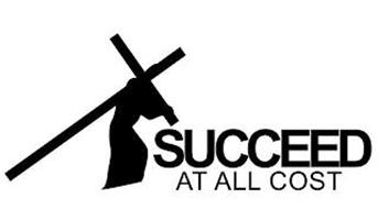 SUCCEED AT ALL COST