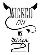WICKED CIN BY RECIPE 21