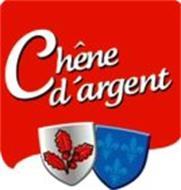 CHÊNE D'ARGENT