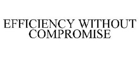 EFFICIENCY WITHOUT COMPROMISE
