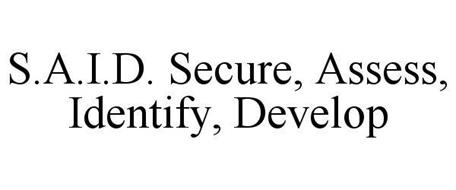 S.A.I.D. SECURE, ASSESS, IDENTIFY, DEVELOP