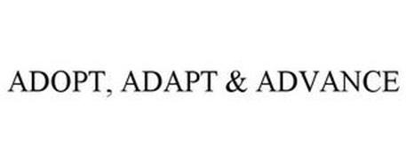 ADOPT, ADAPT & ADVANCE