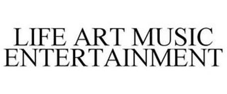 LIFE ART MUSIC ENTERTAINMENT