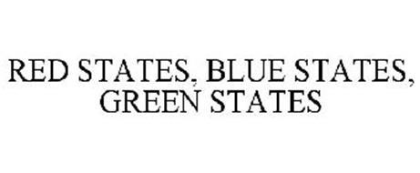 RED STATES, BLUE STATES, GREEN STATES