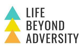 LIFE BEYOND ADVERSITY
