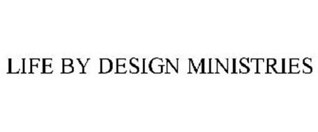 LIFE BY DESIGN MINISTRIES