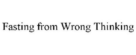 FASTING FROM WRONG THINKING