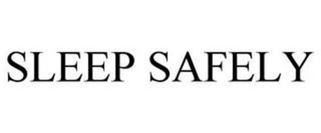SLEEP SAFELY