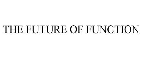THE FUTURE OF FUNCTION