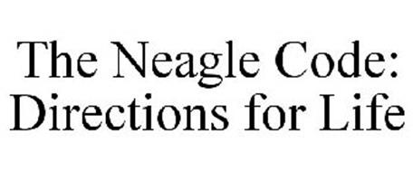 THE NEAGLE CODE: DIRECTIONS FOR LIFE