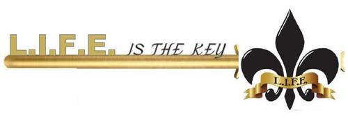 L.I.F.E. IS THE KEY L.I.F.E.